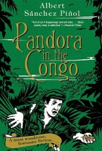 Sanchez Pinol, Albert Pandora in the Congo