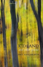 Kingsnorth, Paul Kidland and Other Poems