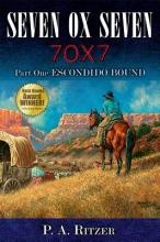 Ritzer, P. A. Seven Ox Seven Part One, Escondido Bound