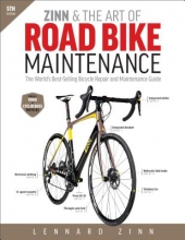 Lennard Zinn Zinn & the Art of Road Bike Maintenance