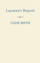 Marten, Eugene Layman`s Report