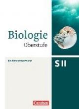 Bierbaum, Stefan,   Weber, Ulrich,   Weis, Marianne Biologie Oberstufe Einführungsphase. Schülerbuch Nordrhein-Westfalen
