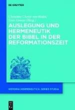 Auslegung und Hermeneutik der Bibel in der Reformationszeit