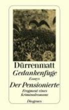 Dürrenmatt, Friedrich Gedankenfuge Der Pensionierte