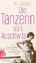 Glaser, Paul Die Tänzerin von Auschwitz