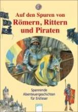 Lassahn, Bernhard Das will ich wissen. Auf den Spuren von Römern, Rittern und Piraten