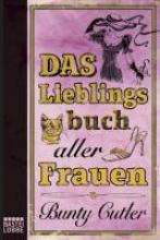 Cutler, Bunty Das Lieblingsbuch aller Frauen