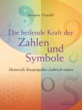 Oswald, Susanne Die heilende Kraft der Zahlen und Symbole