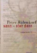 Rühmkorf, Peter Wenn - aber dann