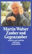 Walser, Martin Zauber und Gegenzauber