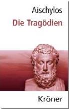 Aischylos Die Tragödien