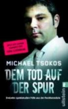 Tsokos, Michael Dem Tod auf der Spur