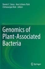 Dennis C. Gross,   Ann Lichens-Park,   Chittaranjan Kole Genomics of Plant-Associated Bacteria
