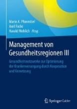 Mario A. Pfannstiel,   Axel Focke,   Harald Mehlich Management von Gesundheitsregionen III