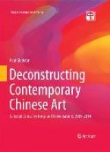 Gladston, Paul Deconstructing Contemporary Chinese Art