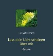 Engelhardt, Markus Lass dein Licht scheinen über mir