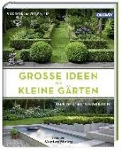 Wegner, Victoria Große Ideen für kleine Gärten