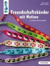 Roland, Heike,   Thomas, Stefanie Freundschaftsbänder mit Motiven (kreativ.kompakt.)