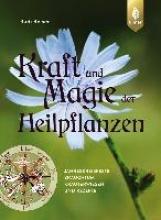 Beiser, Rudi Kraft und Magie der Heilpflanzen
