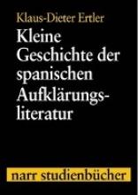 Ertler, Klaus-Dieter Kleine Geschichte der spanischen Aufklärungsliteratur
