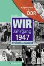 Kobi, Edgar Aufgewachsen in der DDR - Wir vom Jahrgang 1947 - Kindheit und Jugend