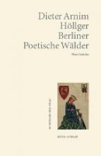 Höllger, Dieter Arnim Berliner Poetische Wälder