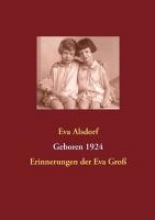 Geboren 1924 - Erinnerungen der Eva Gro