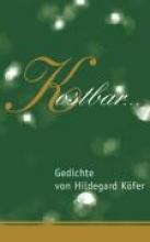 Köfer, Hildegard Kostbar...