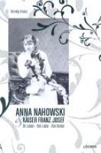 Knaus, Herwig Die geheimen Tagebücher der Anna Nahowsky