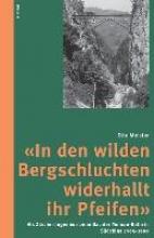 Meister, Otto « In den wilden Bergschluchten widerhallt ihr Pfeifen »