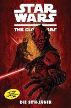 Gilory, Henry Star Wars: The Clone Wars 13 (zur TV-Serie) - Die Sith-Jäger