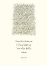 Heindrichs, Heinz-Albert Honigklavier. Vor der Stille