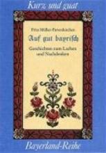 Müller-Partenkirchen, Fritz Auf guat bayrisch