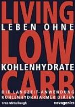McCullough, Fran,   Arndt, Klaus Leben ohne Kohlehydrate. Living Low Carb
