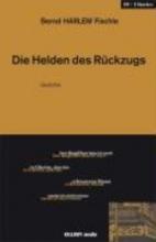 Fischle, Bernd H. Die Helden des Rückzugs