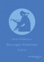 Weißenborn, Rainer Blauvogels Wiederkehr