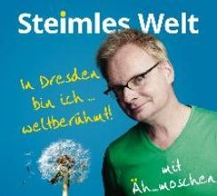 Steimle, Uwe Steimles Welt. In Dresden bin ich weltberühmt