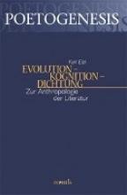 Eibl, Karl Evolution - Kognition - Dichtung