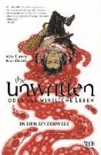 Carey, Mike The Unwritten - Oder das wirkliche Leben Bd. 7