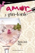 Vela Gonzalez, Maria Jose Amor y Gin-Tonic