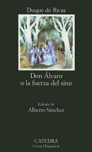 Ángel de Saavedra, Duque de Rivas Don lvaro o la fuerza del sino