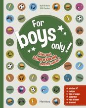 Raphaël  Martin, Édith  Chambon For Boys Only! Alles wat stoere kerels willen weten