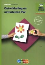 , Traject Welzijn Ontwikkeling en activiteiten PW Niveau 3&4 Werkboek