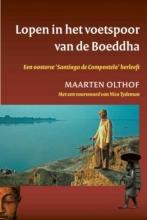 Maarten  Olthof Lopen in het voetspoor van de Boeddha