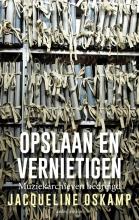 Jacqueline Oskamp , Opslaan en vernietigen