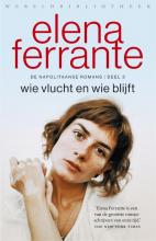 Elena Ferrante , Wie vlucht en wie blijft