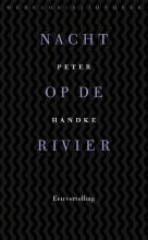 Peter  Handke Nacht op de rivier
