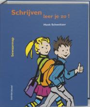 H. Schweizer , Schrijven leer je zo!