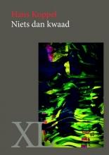 Hans  Koppel Niets dan kwaad - grote letter uitgave