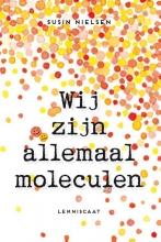 Susin Nielsen , Wij zijn allemaal moleculen